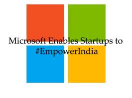 Microsoft Enables Startups to #EmpowerIndia