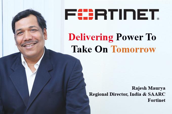 Top IT Brand - Rajesh Maurya Regional Director, India & SAARC Fortinet