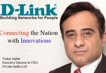 Top IT Brand- Tushar Sighat Executive Director & CEO, D-Link (India) Ltd